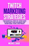 Twitch Marketing Strategies: The Essential Step-by-Step...