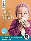 Häkeln für Babys (kreativ.startup.): Niedliche Spielsachen, Kleidung und Accessoires. Mit Online-Videos