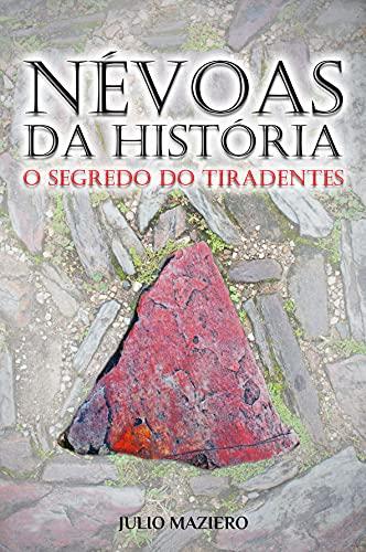 Névoas da História: O Segredo do Tiradentes