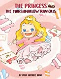 The Princess and the Marshmallow Raviolis (English Edition)
