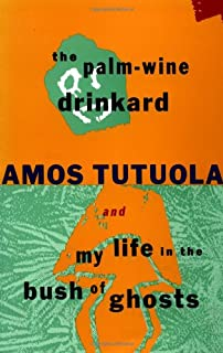 The Palm-Wine Drinkard and My Life in the Bush of Ghosts