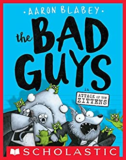 The Bad Guys in Attack of the Zittens (The Bad Guys #4) by [Aaron Blabey]