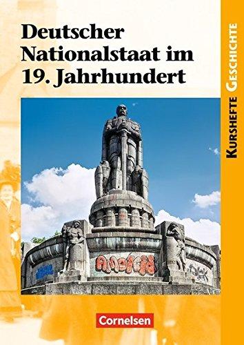 Kurshefte Geschichte - Allgemeine Ausgabe: Deutscher Nationalstaat im 19. Jahrhundert: Schülerbuch