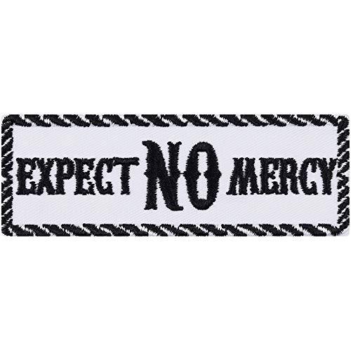 Expect NO Mercy Aufnäher Biker Aufbügler Rocker Patch lustige Bügelbilder Boxer Sticker Heavy Metal Geschenk Motorrad-Fahrer DIY Applikation Leder-Jacke/Kutten/Tasche/Jeans-Weste weiß 100x35mm