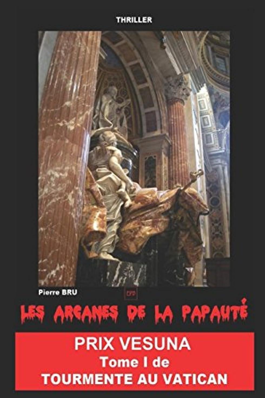 出口送信する幻想TOURMENTE AU VATICAN: LES ARCANES DE LA PAPAUTé
