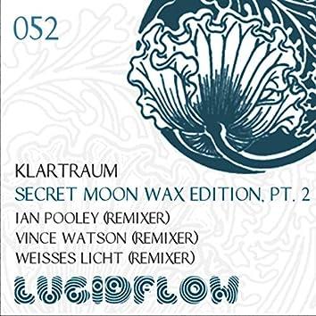 Secret Moon Wax Edition, Pt. 2