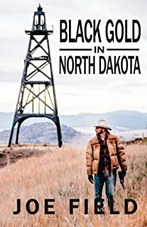 Black Gold in North Dakota (Cooper Smith) (Volume 2)