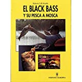 Black bass y su pesca a mosca,el de Roberto Coll Alcalde (1 jul 1997) Tapa blanda