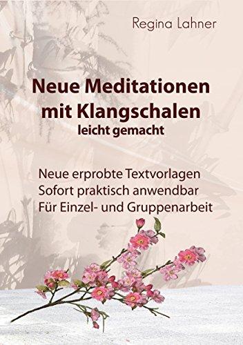 Neue Meditationen mit Klangschalen: leicht gemacht (Meditationen mit Klangschalen leicht gemacht 2)