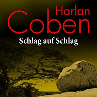 Schlag auf Schlag                   Autor:                                                                                                                                 Harlan Coben                               Sprecher:                                                                                                                                 Detlef Bierstedt                      Spieldauer: 6 Std. und 6 Min.     555 Bewertungen     Gesamt 3,7