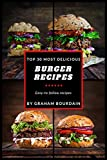 Top 30 Most Delicious Burger Recipes: A Burger Cookbook with Lamb, Chicken and Turkey - [Books on...