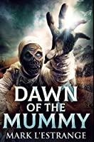 Dawn of the Mummy: Premium Hardcover Edition