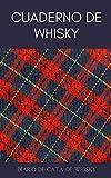 Cuaderno de Whisky: Diario de Cata de Whisky - Para Amantes del Whisky