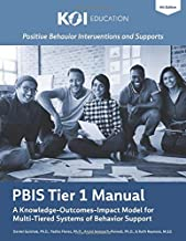 PBIS Tier 1 Manual: A Knowledge-Outcomes-Impact Model for Multi-Tiered Systems of Behavior Support