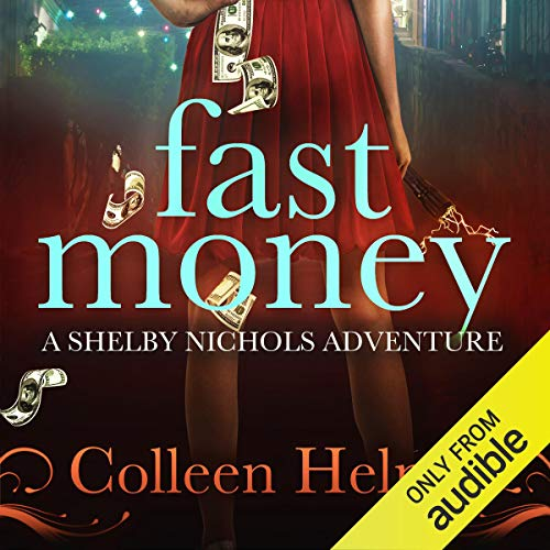 Fast Money: A Shelby Nichols Adventure  By  cover art