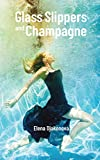 Glass Slippers and Champagne (English Edition)