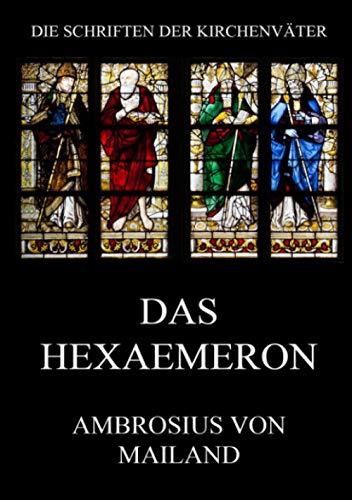 Das Hexaemeron (Die Schriften der Kirchenväter, Band 4)