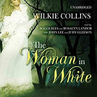 The Woman in White                   Written by:                                                                                                                                 Wilkie Collins                               Narrated by:                                                                                                                                 Roger Rees,                                                                                        Rosalyn Landor,                                                                                        John Lee,                   and others                 Length: 25 hrs and 46 mins     5 ratings     Overall 5.0