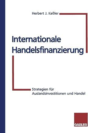 Internationale Handelsfinanzierung: Strategien f�r Auslandsinvestitionen und Handel (German Edition) : B�cher