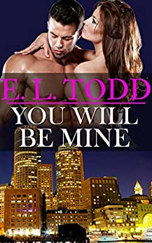 You Will Be Mine (Forever and Ever #7) by [E. L. Todd]