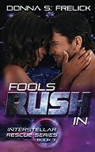 Fools Rush In (The Interstellar Rescue Series)