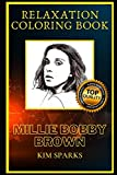 Millie Bobby Brown Relaxation Coloring Book: A Great Humorous and Therapeutic 2021 Coloring Book for Adults
