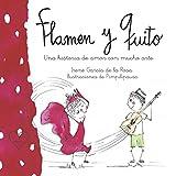 Flamen y Quito.: Una historia de amor con mucho arte.