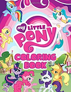 My Little Pony Coloring Book: Coloring Books Based On My Little Pony Cartoons. Great Gift For Kids Of All Ages.
