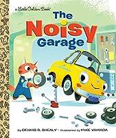 The Noisy Garage (Little Golden Book)