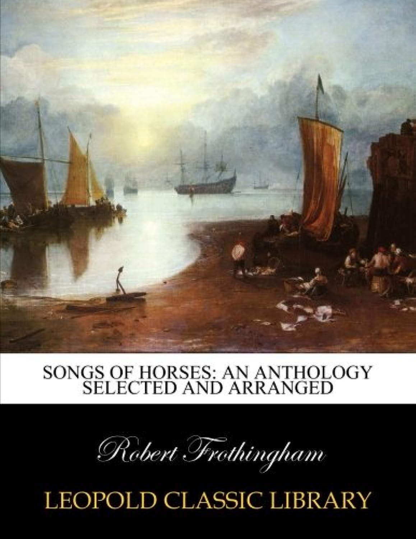 大学気性小売Songs of horses: an anthology selected and arranged