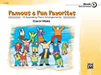 Famous & Fun Favorites, Book 1: 13 Appealing Piano Arrangements, Early Elementary