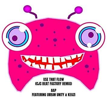 Use That Flow (CJC Beat Factory Remix)