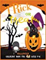 Trick Or Treat: Happy Halloween Coloring Book For Kids Ages 4-6! - Collection of Fun Gift Halloween Coloring Pages For Children !