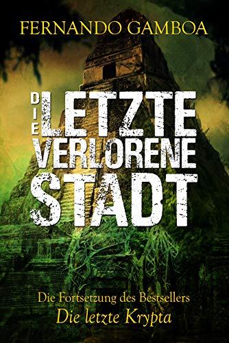 Die letzte verlorene Stadt: Schwarze Stadt (Die Abenteuer von Ulises Vidal 2)