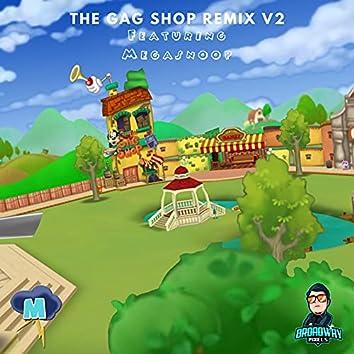 The Gag Shop Remix V2