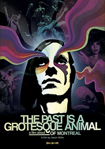 The Past Is A Grotesque Animal: A Film About of Montreal