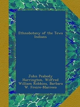 Ethnobotany of the Tewa Indians