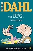 The BFG: a Set of Plays (Roald Dahl's Classroom Plays)