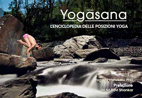 Yogasana - L'Enciclopedia delle Posizioni Yoga