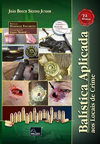 Balística Aplicada Aos Locais De Crime -2a. Edição