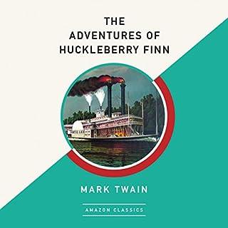 The Adventures of Huckleberry Finn (AmazonClassics Edition) audiobook cover art