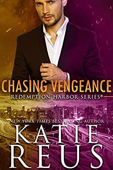 Chasing Vengeance (Redemption Harbor Series Book 7) by [Katie Reus]