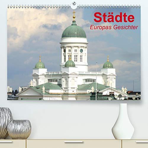 Städte • Europas Gesichter (Premium, hochwertiger DIN A2 Wandkalender 2021, Kunstdruck in Hochglanz)