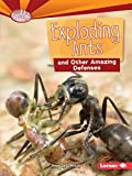 Exploding Ants and Other Amazing Defenses (Searchlight Books (TM) -- Animal Superpowers)