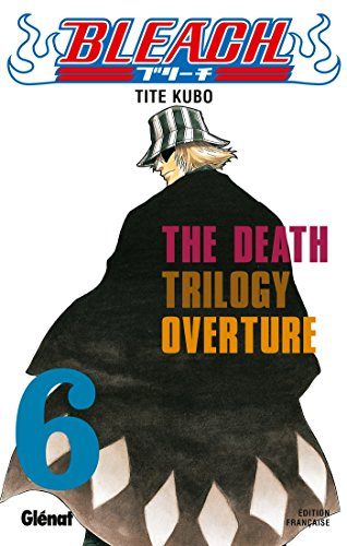 Bleach - Tome 06 : The Death trilogy Overture