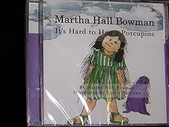Martha Hall Bowman -- It s Hard to Hug a Porcupine -- Audio Cd