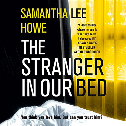 The Stranger in Our Bed Audiobook By Samantha Lee Howe cover art