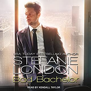 Bad Bachelor     Bad Bachelors, Book 1              By:                                                                                                                                 Stefanie London                               Narrated by:                                                                                                                                 Kendall Taylor                      Length: 10 hrs and 6 mins     Not rated yet     Overall 0.0