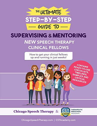 The Ultimate Step-by-Step Guide to Supervising and Mentoring New Speech Therapy Clinical Fellows (English Edition)