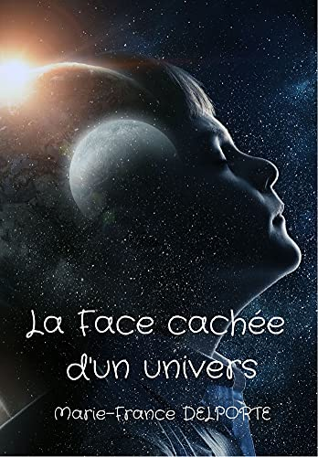 La Face cachée d'un univers (French Edition)